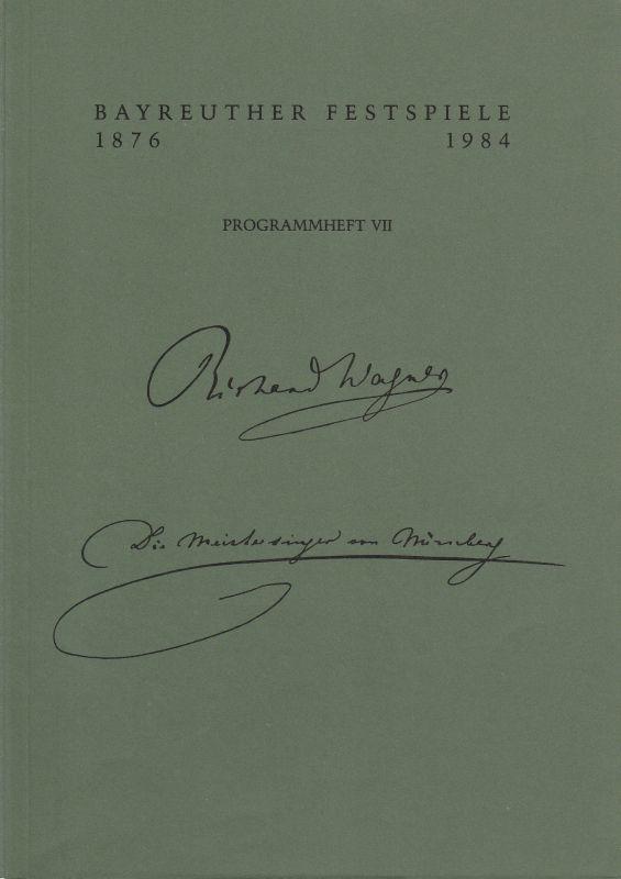 Bayreuther Festspiele 1984, Wolfgang Wagner, Otto Georg Bauer Programmheft VII Die Meistersinger von Nürnberg von Richard Wagner 5. August 1984