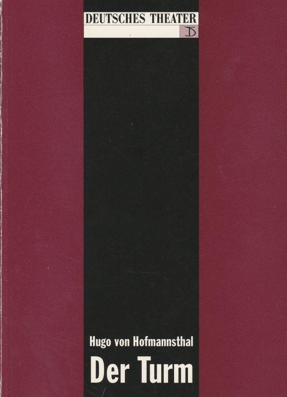Deutsches Theater und Kammerspiele Berlin, Thomas Langhoff, Eva Walch, Hans Nadolny Programmheft Hugo von Hofmannthal: Der Turm. Premiere 10. Juni 1992 Ronacher, Wien Spielzeit 1992 / 93