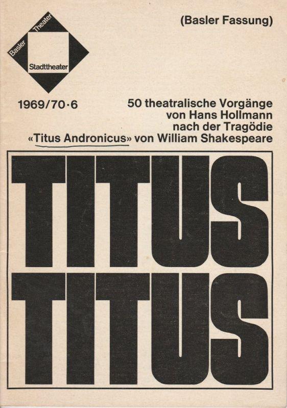 Stadttheater Basel, Basler Theater Direktion, Hermann Beil, Luis Bolliger Programmheft TITUS TITUS Premiere 3. Dezember 1969 Spielzeit 1969 / 70 Heft 6