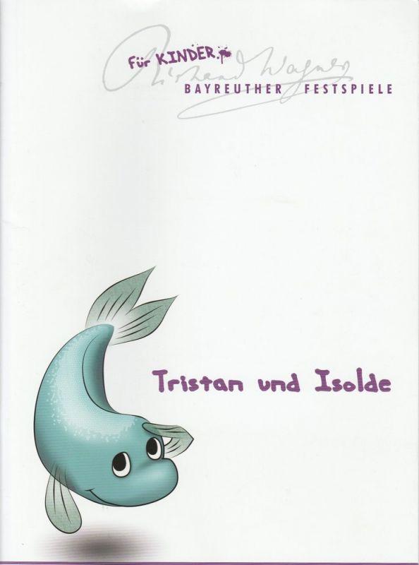 Katharina Wagner, Daniel Weber, Klaus Häring Programmheft Tristan und Isolde für Kinder. Bayreuther Festspiele 2012
