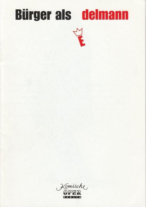 Komische Oper Berlin, Albert Kost, Andreas Richter Programmheft Der Bürger als Edelmann. Ballettoper. Premiere 28. Juni 1998