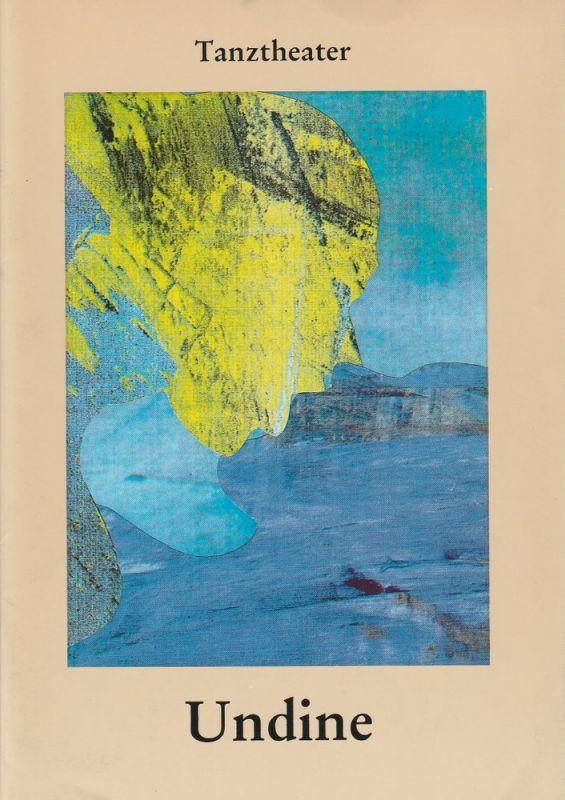 Komische Oper Berlin, Karin Schmidt Feister Programmheft UNDINE. Tanztheater. Premiere 12. Januar 1992