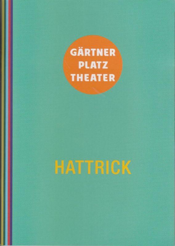Staatstheater am Gärtnerplatz, Josef E. Köpplinger, David Treffinger Programmheft Uraufführung HATTRICK. Drei Fussballstücke. Premiere 7. März 2015 Reithalle Spielzeit 2014 / 2015