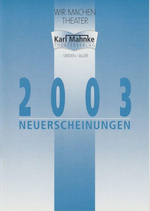 Theaterverlag Karl Mahnke Neuerscheinungen 2003