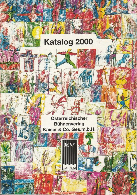 Zeno Stanek, Christine Radl, Walter Kootz Österreichischer Bühnenverlag Kaiser & Co. Katalog 2000