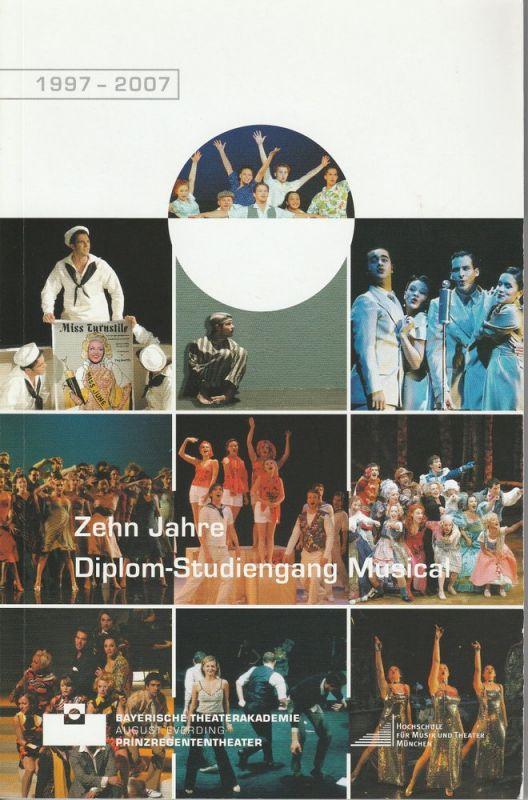 Bayerische Theaterakademie August Everding, Klaus Zehelein, Thomas Siedhoff, Vicki Hall Zehn Jahre Diplom-Studiengang Musical 1997-2007