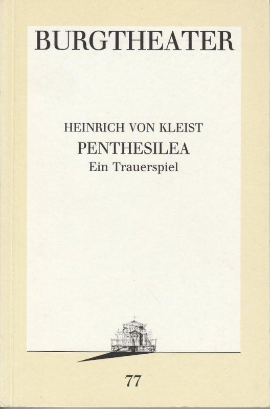 Burgtheater Wien, Jutta Ferbers Programmheft PENTHESILEA. Trauerspiel von Heinrich von Kleist Premiere 27. Juni 1991 Programmbuch Nr. 77