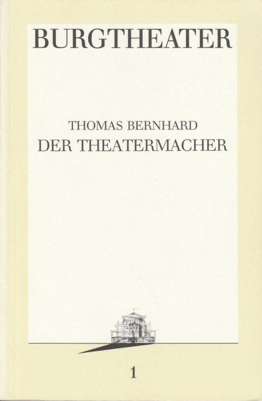 Burgtheater Wien, Hermann Beil Programmheft Thomas Bernhard: DER THEATERMACHER Premiere 1.9.1986 Programmbuch Nr. 1