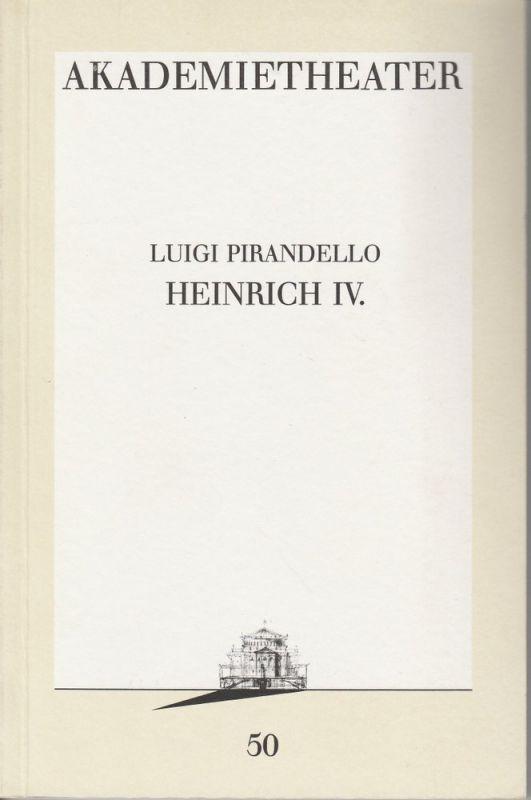 Burgtheater Wien, Hermann Beil Programmheft Luigi Pirandello: HEINRICH IV. Premiere 27. Oktober 1989 Akademietheater Programmbuch Nr. 50