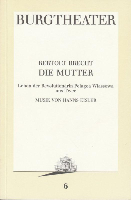 Burgtheater Wien, Kurt Palm Programmheft Bertolt Brecht: DIE MUTTER Premiere 9. Oktober 1986 Programmbuch Nr. 6