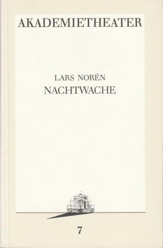 Burgtheater Wien, Vera Sturm Programmheft Lars Noren: NACHTWACHE Premiere 10. Oktober 1986 Akademietheater Programmbuch Nr. 7