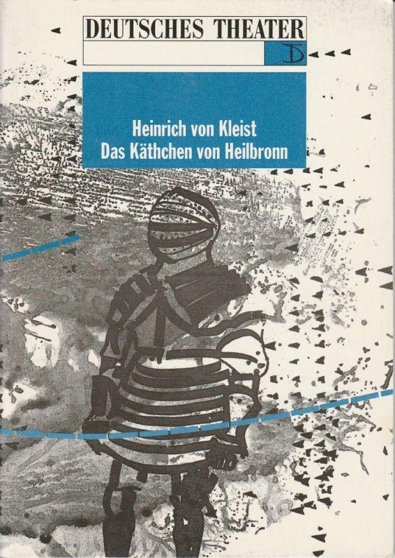 Deutsches Theater Berlin, Thomas Langhoff, Michael Eberth, Eva Walch Programmheft Das Käthchen von Heilbronn. Premiere 14. Dezember 1991 Spielzeit 1991 / 92