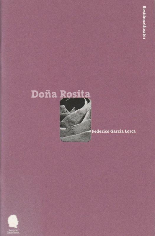 Bayerisches Staatsschauspiel, Eberhard Witt, Marion Tiedtke Programmheft Dona Rosita von Federico Garcia Lorca Premiere 17. Oktober 1998 Residenztheater Spielzeit 1998 / 99 Nr. 73
