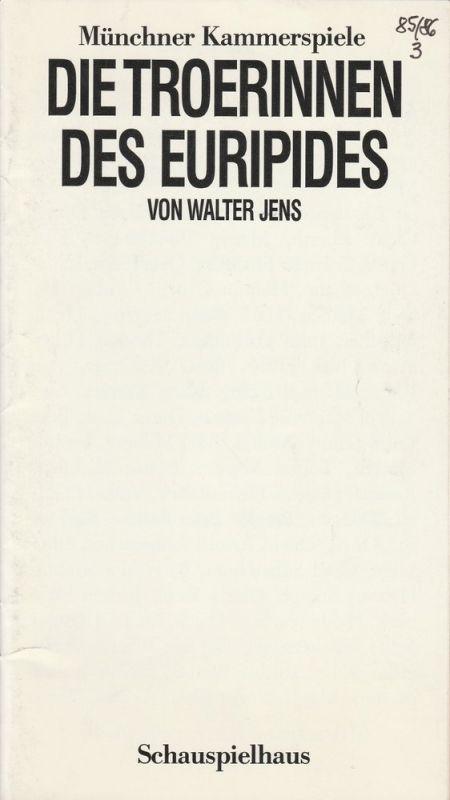 Münchner Kammerspiele, Dieter Dorn, Hans-Joachim Ruckhäberle Programmheft Walter Jens: Die Troerinnen des Euripides. Premiere 19. Dezember 1985 Spielzeit 1985 / 86 Heft 3
