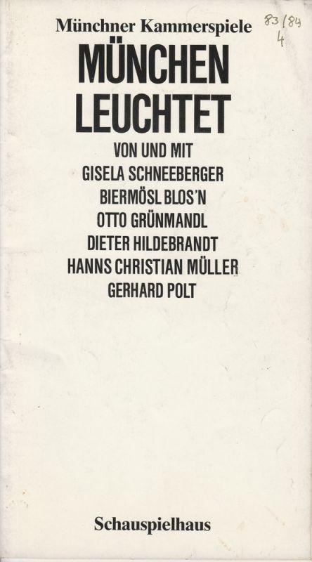 Münchner Kammerspiele, Dieter Dorn, Marion Kagerer, Hans-Joachim Ruckhäberle, Wolfgang Zimmermann Programmheft MÜNCHEN LEUCHTET Premiere 15. Januar 1984 Spielzeit 1983 / 84 Heft 4