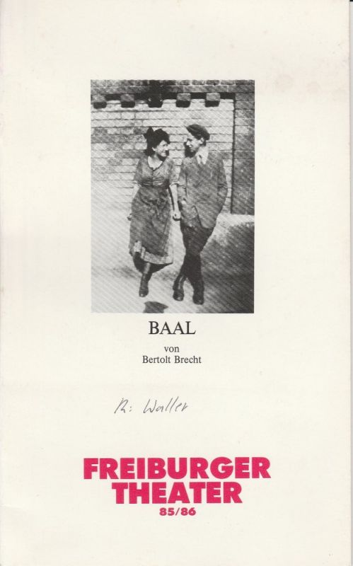 Freiburger Theater, Ulrich Brecht, Helmut Postel Programmheft BAAL von Bertolt Brecht. Premiere 16. Mai 1986 Podium