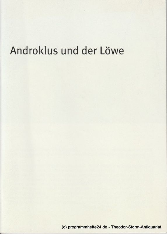 Bayerisches Staatsschauspiel, Dieter Dorn, Hans-Joachim Ruckhäberle, Rolf Schröder, Christina Zintl Programmheft Androklus und der Löwe. Spielzeit 2006 / 2007 Heft 85