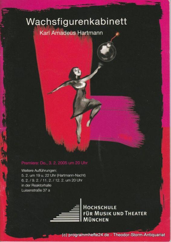 Hochschule für Musik und Theater München, Stefan Spies, Nikos Liacopoulos Programmheft Wachsfigurenkabinett von Karl Amadeus Hartmann Premiere 3.2.2005