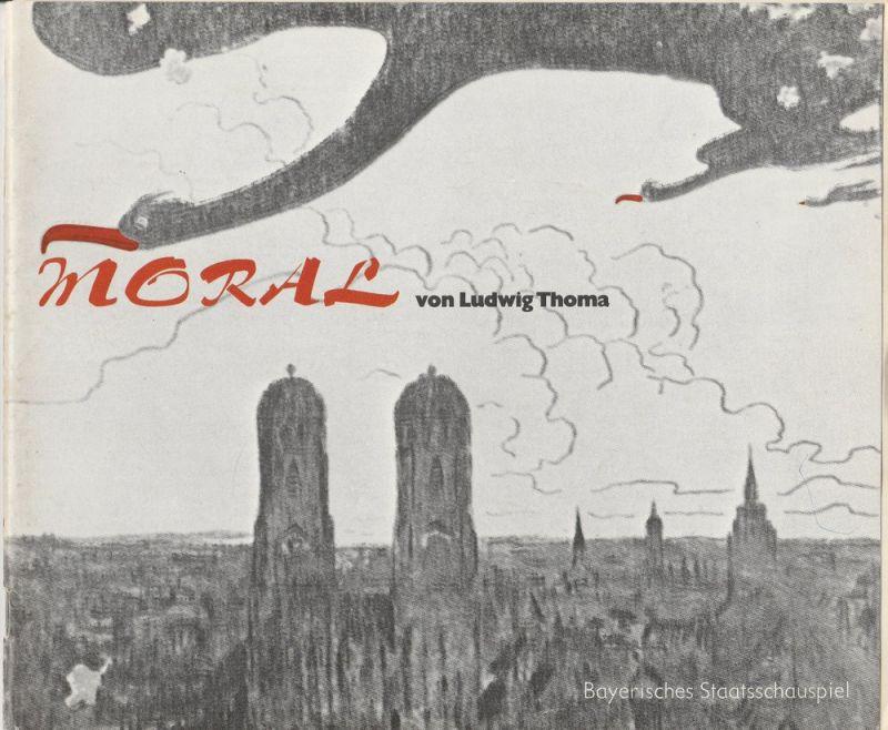 Bayerisches Staatsschauspiel, Kurt Meisel, Jörg-Dieter Haas, Otto König, Claus Seitz Programmheft Ludwig Thoma: MORAL. Premiere 18. Oktober 1981