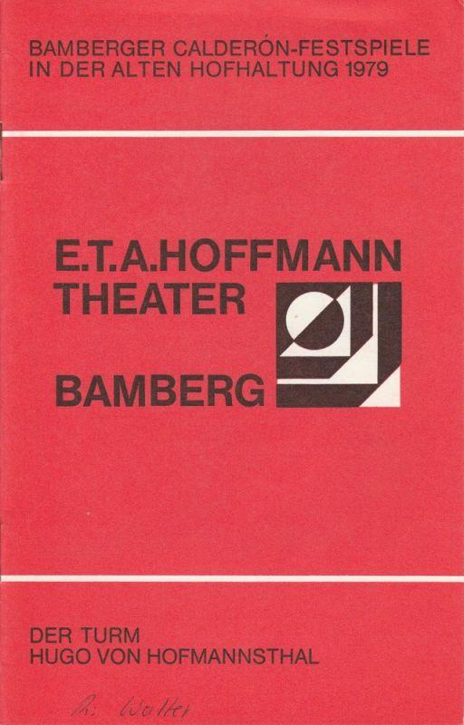 E.T.A. Hoffmann Theater, Lutz Walter, W. Rommerskirchen Programmheft DER TURM Bamberger Calderon-Festspiele 1979 Sonderheft 7