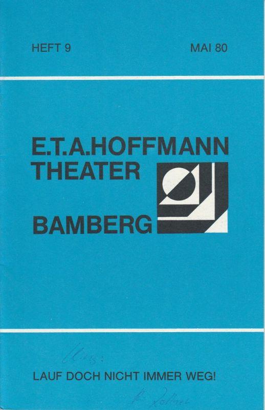 E.T.A. Hoffmann Theater Bamberg, Lutz Walter, Manfred Bachmayer Programmheft Lauf doch nicht immer weg! Farce von Philip King. Mai 1980 Heft 9