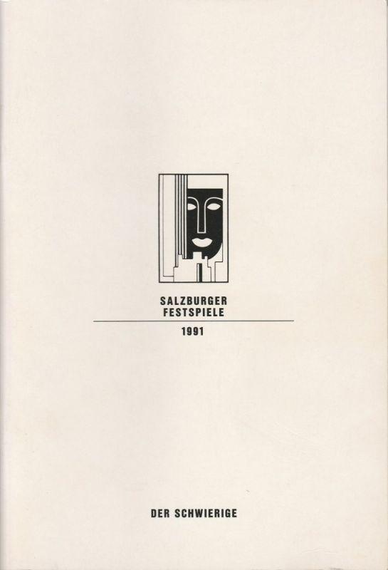 Salzburger Festspiele 1991, Franz Willnauer, Annedore Cordes, Diana Kauba Programmheft Der Schwierige von Hugo von Hofmannsthal ab 26. Juli 1991 Landestheater. Salzburger Festspiele 1991