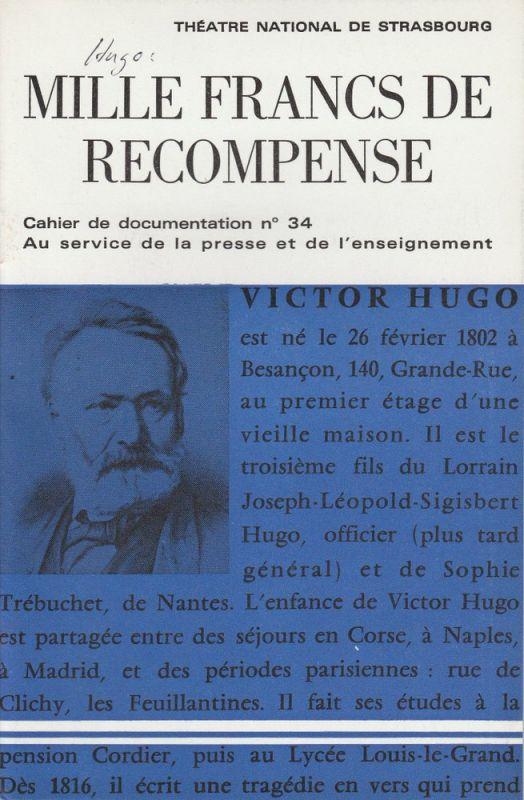 Theatre National de Strasbourg, Hubert Gignoux, Louis Cousseau, Rene Fugler, Jean Percet Programmheft MILLE FRANCS DE RECOMPENSE. Melodrame de Victor Hugo