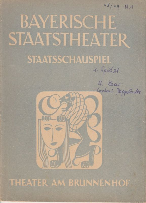 Bayerische Staatstheater, Staatsschauspiel, Theater am Brunnenhof, Alois Johannes Lippl Programmheft König Lear / Der Doppeladler. 1. Jahrgang 1948 / 49 Heft 1 Theater am Brunnenhof