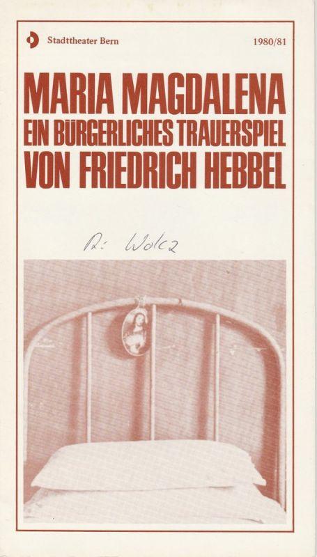 Stadttheater Bern, Wolfgang Zörner, Wolf Jürgen Brehm Programmheft Maria Magdalena. Ein bürgerliches Trauerspiel von Friedrich Hebbel Premiere 7. September 1980 Spielzeit 1980 / 81