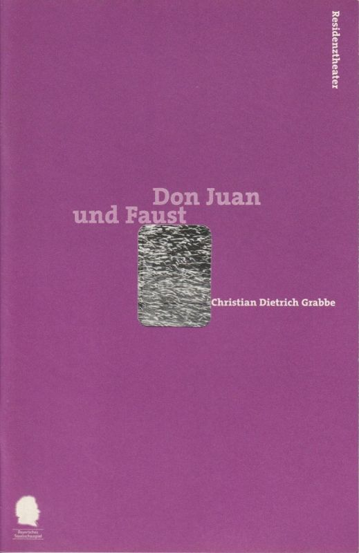 Bayerisches Staatsschauspiel, Eberhard Witt, Johanna Wall Programmheft Don Juan und Faust Premiere 22. April 1999 Residenztheater Spielzeit 1998 / 99 Nr. 81