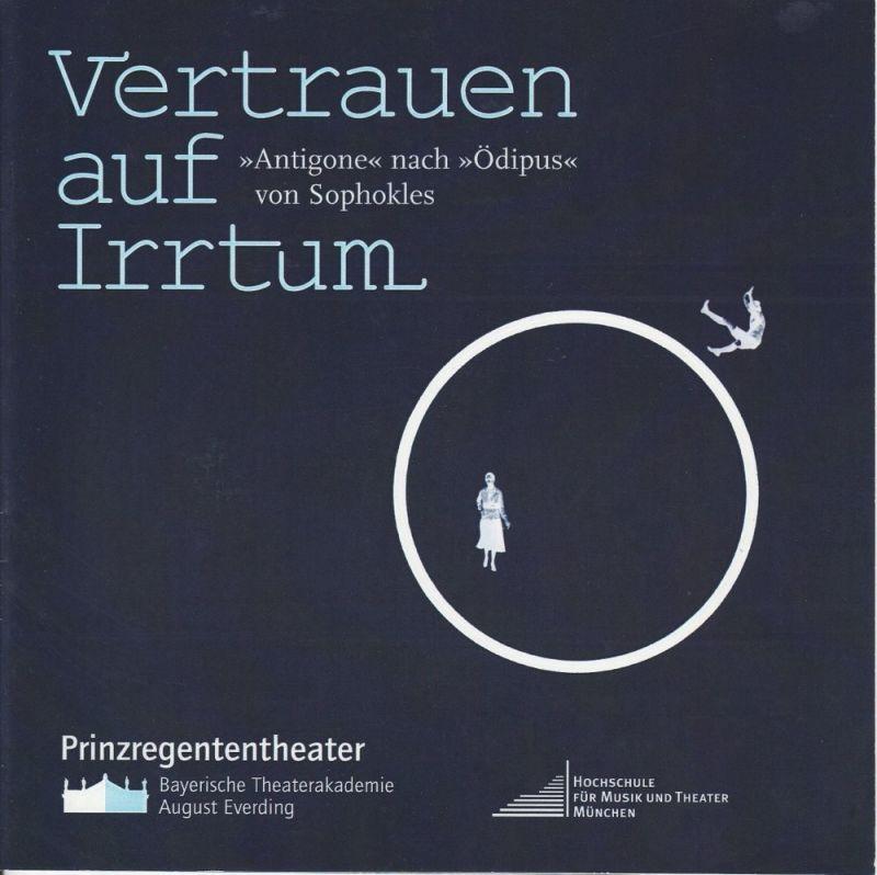 Bayerische Theaterakademie August Everding, Benjamin Holecki Programmheft Vertrauen auf Irrtum. Premiere 10. Dezember 2005 Akademietheater im Prinzregententheater
