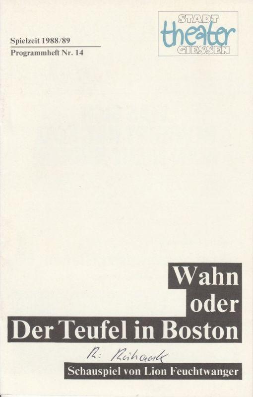 Stadttheater Gießen, Jost Miehlbradt, Hans-Jörg Grell Programmheft Wahn oder Der Teufel in Boston Premiere 20. Mai 1989 Spielzeit 1988 / 89 Nr. 14