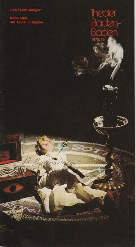 Theater Baden-Baden, Wolfgang Poch, Volker Biedenkapp Programmheft Wahn oder Der Teufel in Boston von Lion Feuchtwanger Spielzeit 1978 / 79 Heft 4