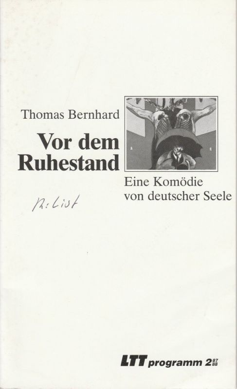 Landestheater Tübingen LTT Württemberg-Hohenzollern, Bernd Leifeld, Wolfram Frank, Peter Erle, Gerhard Feil, Kerstin Jacobssen Programmheft Thomas Bernhard: Vor dem Ruhestand. Premiere 19. September 1987