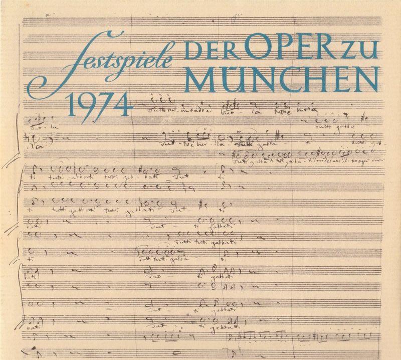 Gesellschaft zur Förderung der Münchner Opern-Festspiele e.V. Festspiele der Oper zu München 1974