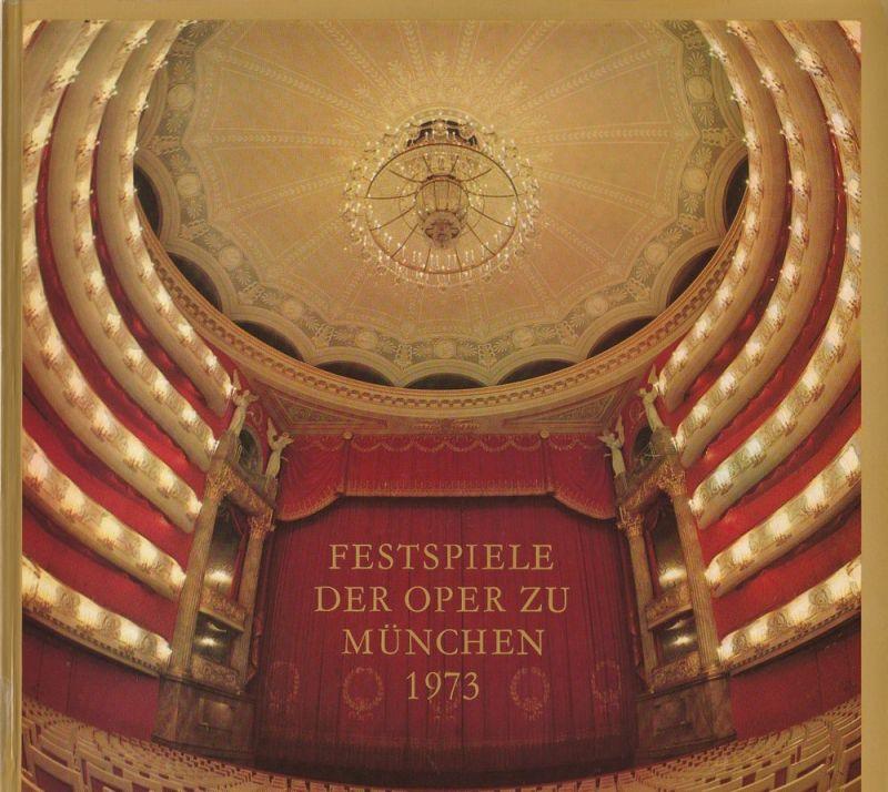Gesellschaft zur Förderung der Münchner Opern-Festspiele e.V. Festspiele der Oper zu München 1973
