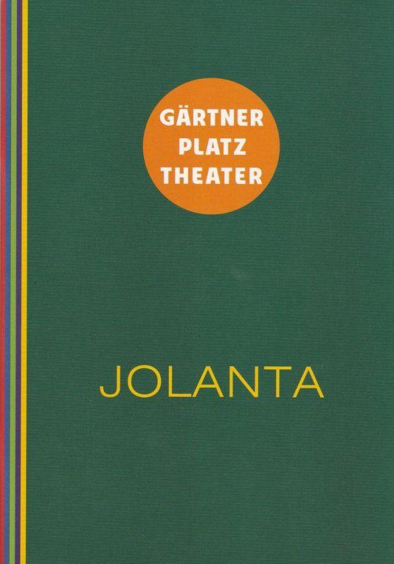 Staatstheater am Gärtnerplatz, Josef E. Köpplinger, Michael Otto Programmheft JOLANTA. Lyrische Oper. Premiere 15. Februar 2014 Alte Kongresshalle Spielzeit 2013 / 2014