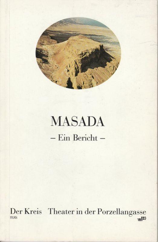 Theater der Kreis, Ursula Voss Programmheft Uraufführung MASADA. Ein Bericht. Premiere Wien 7. November 1988