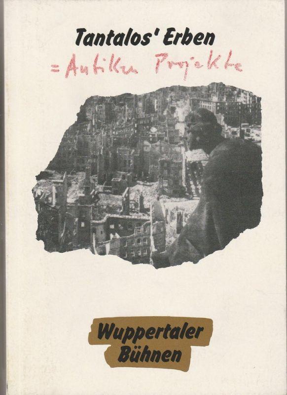 Wuppertaler Bühnen, Holk Freytag, Matthias Heid, Anna Funke, Gerold Theobalt Programmheft Jochen Berg: TANTALOS´ Erben. Eine deutsche Tetralogie. Premiere 3. März 1989 Schauspielhaus Spielzeit 1988 / 89