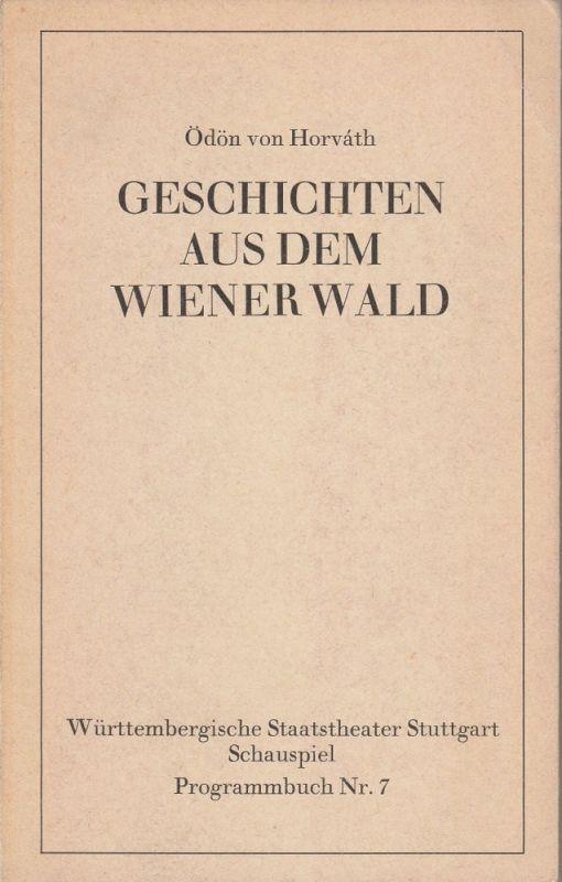 Württembergische Staatstheater Stuttgart, Herbert Gamper Programmheft Geschichten aus dem Wiener Wald. Premiere 14.3.1975 Programmbuch 7 Spielzeit 1974 / 75