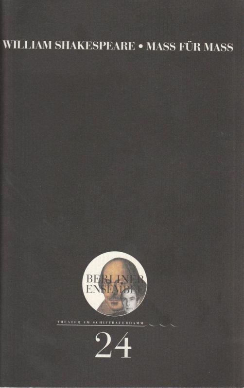 Berliner Ensemble, Theater am Schiffbauerdamm Programmheft Nr. 24 William Shakespeare: MASS FÜR MASS. Premiere 5. Mai 2001