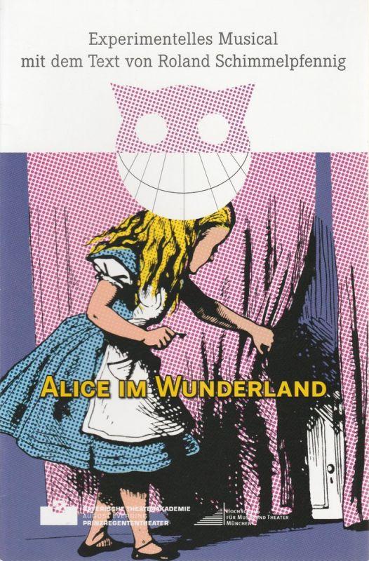 Bayerische Theaterakademie August Everding, Clio Unger Programmheft Alice im Wunderland. Experimentelles Musical. Premiere 22. Juli 2014 Akademietheater im Prinzregententheater