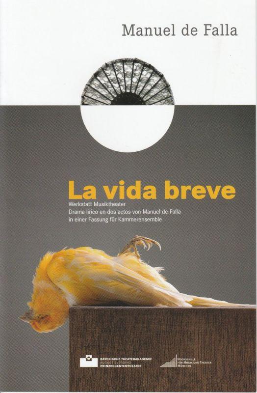Bayerische Theaterakademie August Everding, Vera Gertz Programmheft La vida breve. Premiere 16. März 2012 Prinzregententheater 0