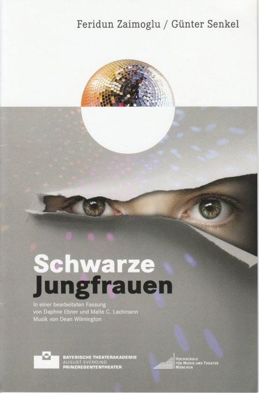 Bayerische Theaterakademie August Everding, Daphne Ebner Programmheft Schwarze Jungfrauen. Schauspiel von Feridun Zaimoglu und Günter Senkel. Premiere 17.12.2011 0