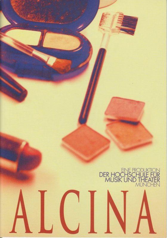 Hochschule für Musik und Theater München, Ursula Suwelack Programmheft ALCINA von Georg Friedrich Händel. Premiere 18.3.2011 Reaktorhalle 0