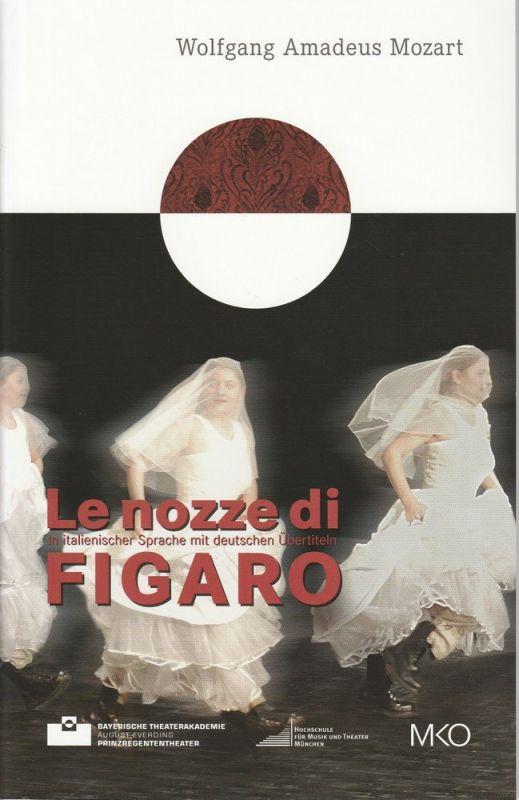 Bayerische Theaterakademie August Everding, Carsten Deutschmann Programmheft Le nozze di Figaro. Premiere 12. November 2010 Prinzregententheater 0