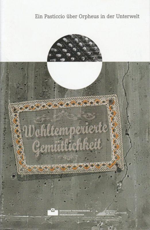 Bayerische Theaterakademie August Everding, Judith Kurz, Benedikt I. Stampfli Programmheft Wohltemperierte Gemütlichkeit. Premiere 30. April 2012 Reaktorhalle
