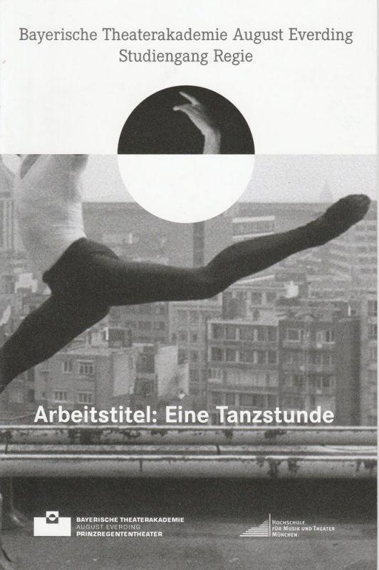 Bayerische Theaterakademie August Everding, Günther Philipowski Programmheft Arbeitstitel: Eine Tanzstunde. Diplominszenierung. Uraufführung 2. Juli 2011 Akademietheater im Prinzregententheater