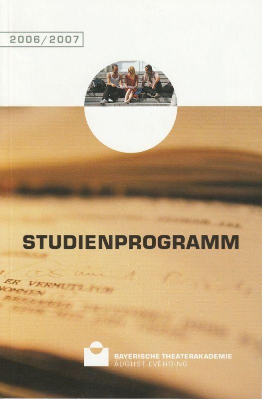 Bayerische Theaterakademie August Everding Studienprogramm 2006 / 2007