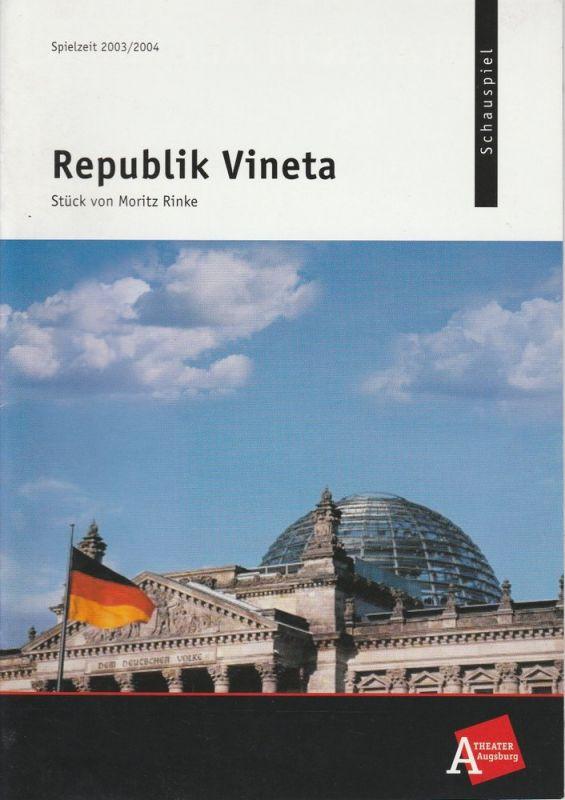 Theater Augsburg, Ulrich Peters, Christoph Maier-Gehring Programmheft Republik Vineta von Moritz Rinke. Premiere 14. Februar 2004 Spielzeit 2003 / 2004 Nr. 14
